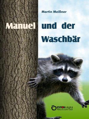 cover image of Manuel und der Waschbär