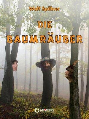 cover image of Die Baumräuber