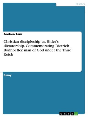 cover image of Christian discipleship vs. Hitler's dictatorship. Commemorating Dietrich Bonhoeffer, man of God under the Third Reich