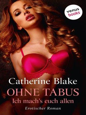 cover image of Ohne Tabus – Ich mach's euch allen
