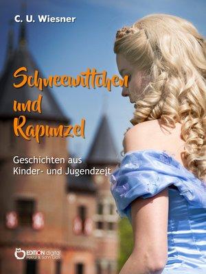 cover image of Schneewittchen und Rapunzel