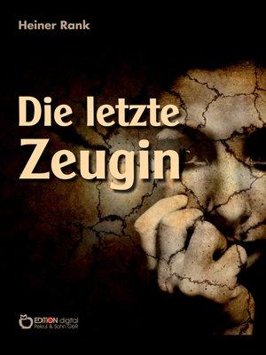 cover image of Die letzte Zeugin