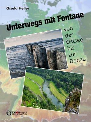 cover image of Unterwegs mit Fontane von der Ostsee bis zur Donau