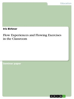 cover image of Flow Experiences and Flowing Exercises in the Classroom