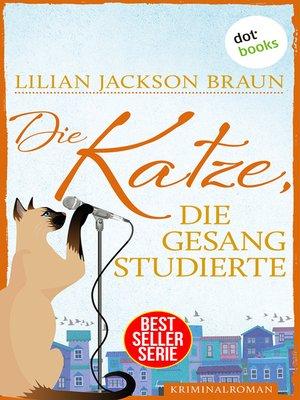 cover image of Die Katze, die Gesang studierte--Band 20