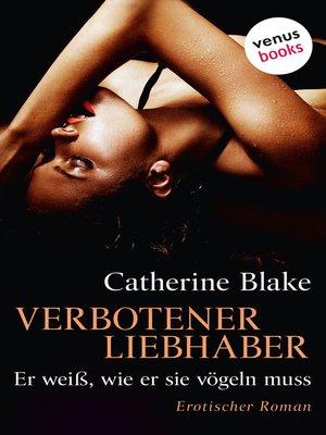 cover image of Verbotener Liebhaber – Er weiß, wie er sie vögeln muss