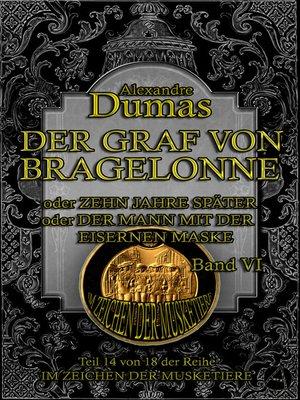 cover image of Der Graf von Bragelonne. Band VI