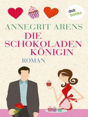 cover image of Die Schokoladenkönigin