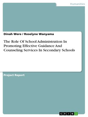 cover image of The Role of School Administration In Promoting Effective Guidance and Counseling Services In Secondary Schools
