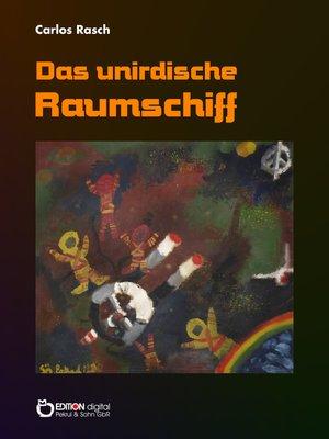 cover image of Das unirdische Raumschiff
