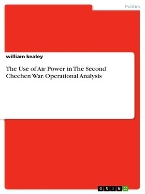 cover image of The Use of Air Power in the Second Chechen War. Operational Analysis