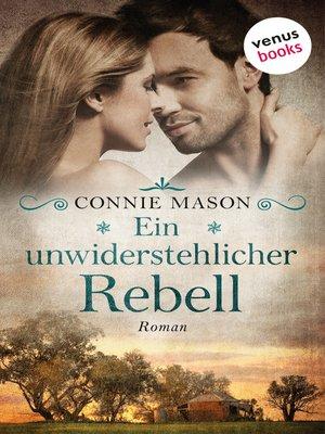 cover image of Ein unwiderstehlicher Rebell