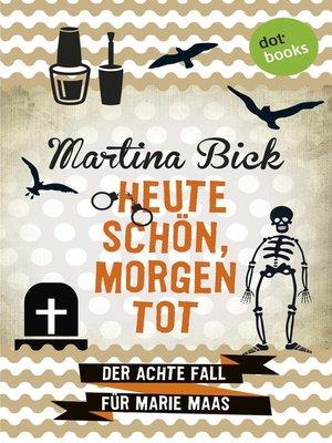 cover image of Heute schön, morgen tot