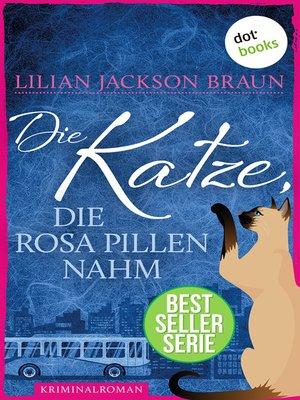 cover image of Die Katze, die rosa Pillen nahm--Band 14