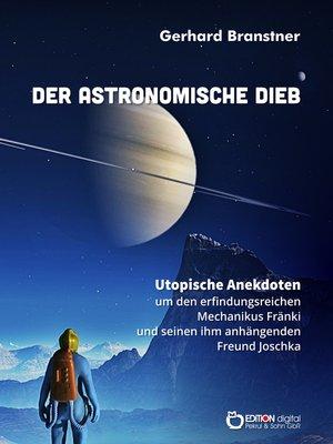 cover image of Der astronomische Dieb