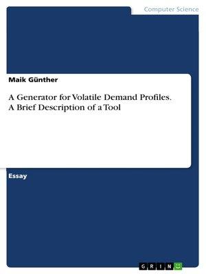 cover image of A Generator for Volatile Demand Profiles. a Brief Description of a Tool