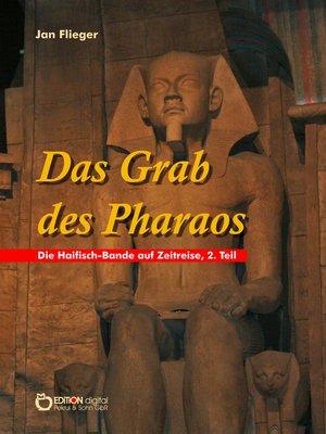 cover image of Das Grab des Pharaos