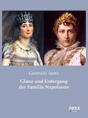cover image of Glanz und Untergang der Familie Napoleons