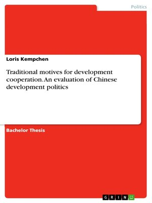 cover image of Traditional motives for development cooperation. an evaluation of Chinese development politics