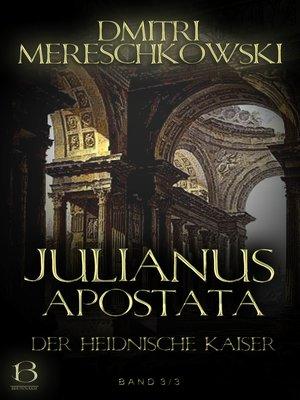 cover image of Julianus Apostata. Band 3