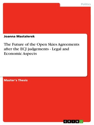cover image of The Future of the Open Skies Agreements after the ECJ judgements--Legal and Economic Aspects