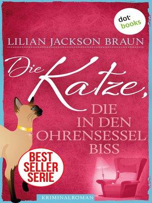 cover image of Die Katze, die in den Ohrensessel biss--Band 2