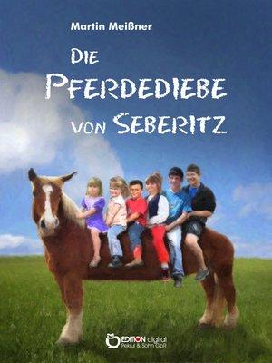 cover image of Die Pferdediebe von Seberitz