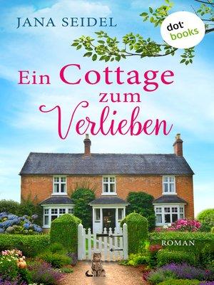 cover image of Ein Cottage zum Verlieben
