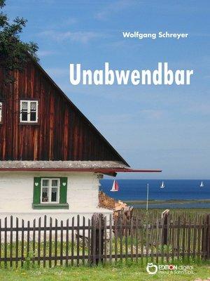 cover image of Unabwendbar