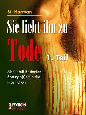 cover image of Sie liebt ihn zu Tode, 1. Teil