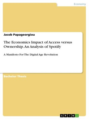 cover image of The Economics Impact of Access versus Ownership. an Analysis of Spotify