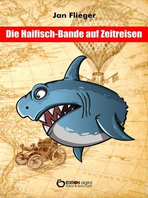 cover image of Die Haifischbande auf Zeitreise