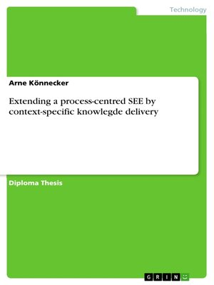 cover image of Extending a process-centred SEE by context-specific knowlegde delivery