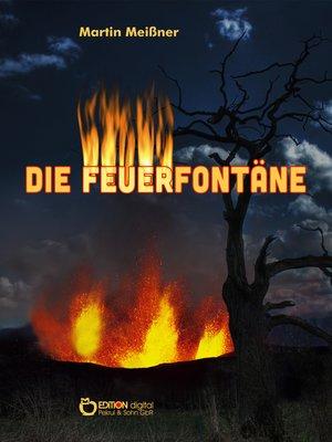 cover image of Die Feuerfontäne