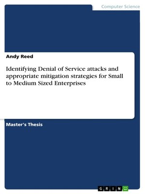 cover image of Identifying Denial of Service attacks and appropriate mitigation strategies for Small to Medium Sized Enterprises