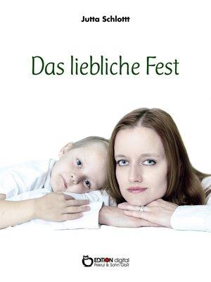 cover image of Das liebliche Fest