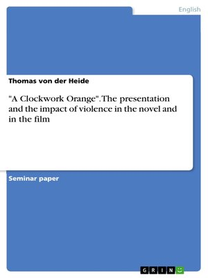 """cover image of """"A Clockwork Orange"""". the presentation and the impact of violence in the novel and in the film"""
