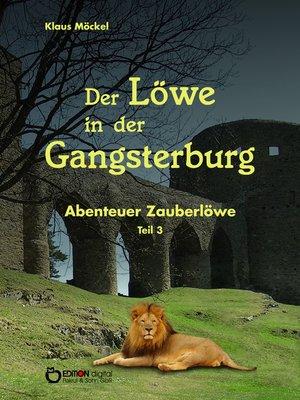 cover image of Der Löwe in der Gangsterburg