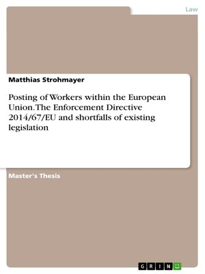 cover image of Posting of Workers within the European Union. the Enforcement Directive 2014/67/EU and shortfalls of existing legislation