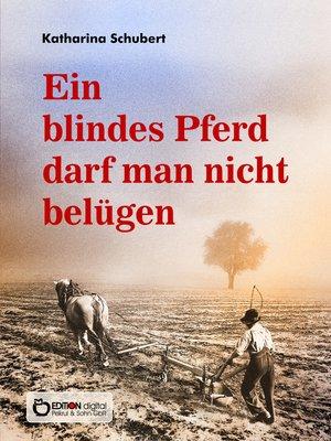 cover image of Ein blindes Pferd darf man nicht belügen
