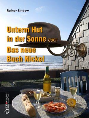 cover image of Unterm Hut in der Sonne oder Das neue Buch Nickel