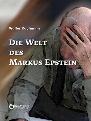 cover image of Die Welt des Markus Epstein