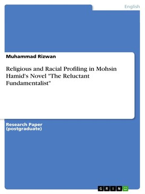 "cover image of Religious and Racial Profiling in Mohsin Hamid's Novel ""The Reluctant Fundamentalist"""
