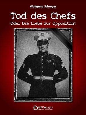 cover image of Tod des Chefs oder Die Liebe zur Opposition