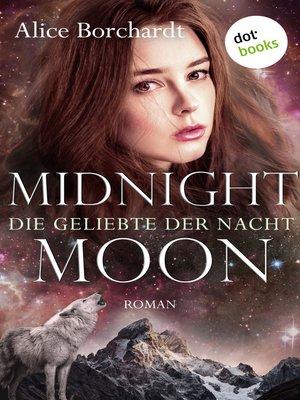 cover image of Midnight Moon--Die Geliebte der Nacht