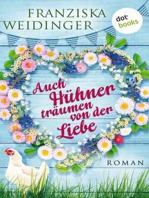 cover image of Auch Hühner träumen von der Liebe