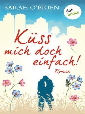 cover image of Küss mich doch einfach!