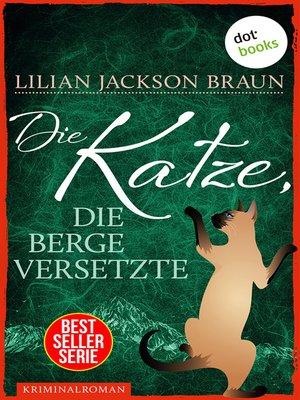cover image of Die Katze, die Berge versetzte--Band 13