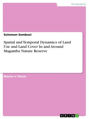 cover image of Spatial and Temporal Dynamics of Land Use and Land Cover In and Around Magamba Nature Reserve