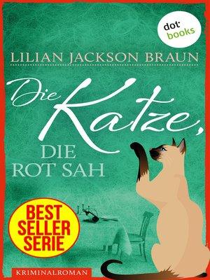 cover image of Die Katze, die rot sah--Band 4